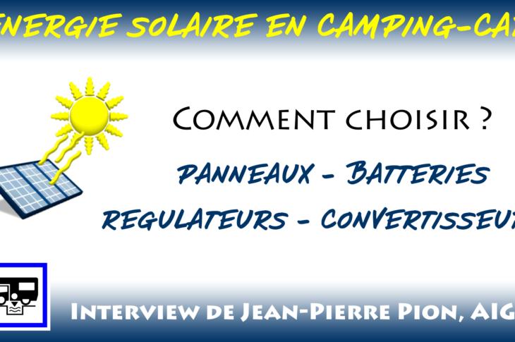 énergie solaire en camping car panneaux solaires batteries décharge lente régulateur de charge convertisseur de tension 12/220V